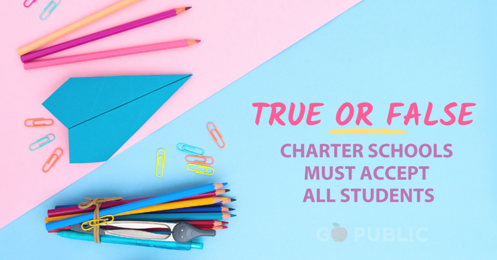 True or False Charters Accept All Students